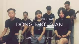 OST - Mùi Ngò Gai ( Dòng Thời Gian) - ARMY BAND
