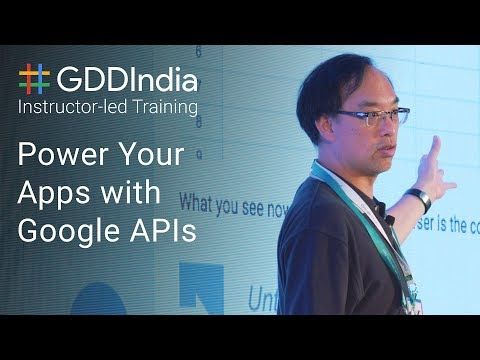 Power Your Apps with Google APIs with Wesley Chun (GDD India '17)
