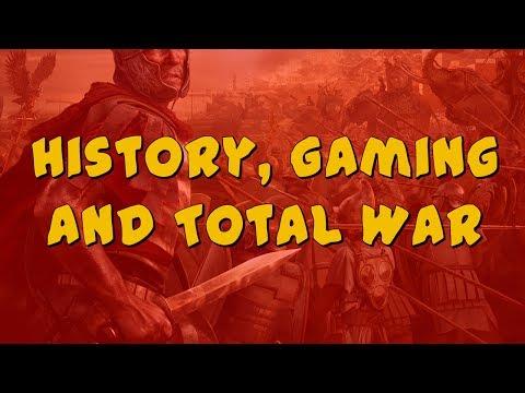 History, Gaming and Total War!