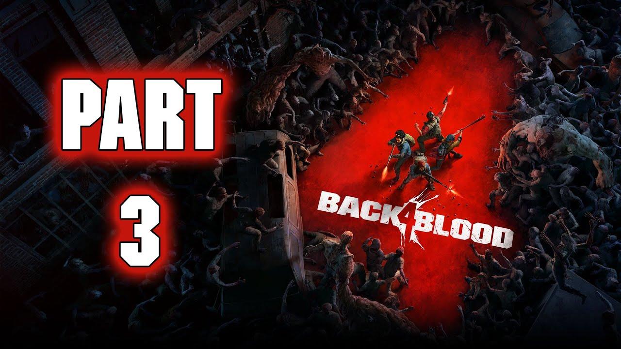 """Download Back 4 Blood - Gameplay Walkthrough - Part 3 - """"Plan B, Job 10:22"""""""