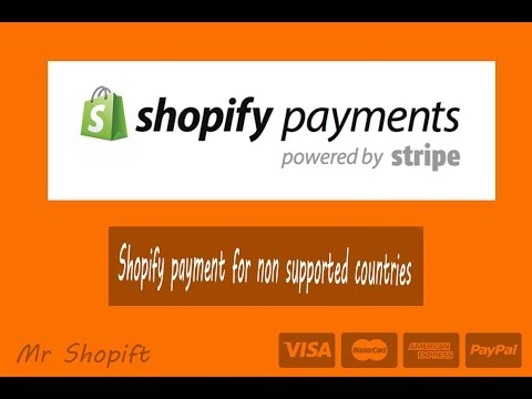 Shopify payment for non supported countries and non US resident