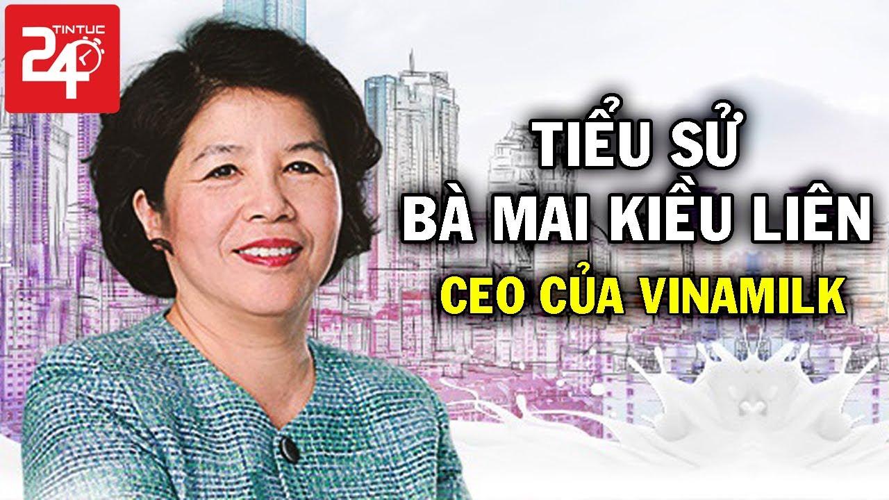 Tiểu Sử Bà Mai Kiều Liên – Nữ Tướng Vinamilk Và Hành Trình Đưa Thương Hiệu Sữa Việt Vươn Tầm Quốc Tế