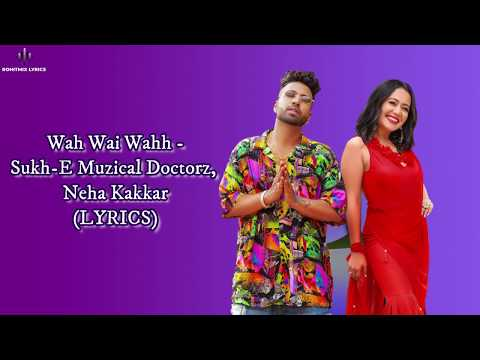Wah Wai Wahh Lyrics Neha Kakkar, Sukhe Muzical Doctorz  Jaani  Bhushan Kumar  New Song 2019
