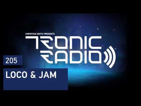 Tronic Podcast 205 with Loco & Jam