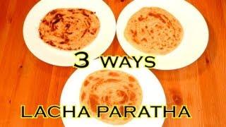 LACHA PARATHA - 3 Easy Ways to Make Indian Multi Layered Lachha Parota - Kerala Malabar Parotta