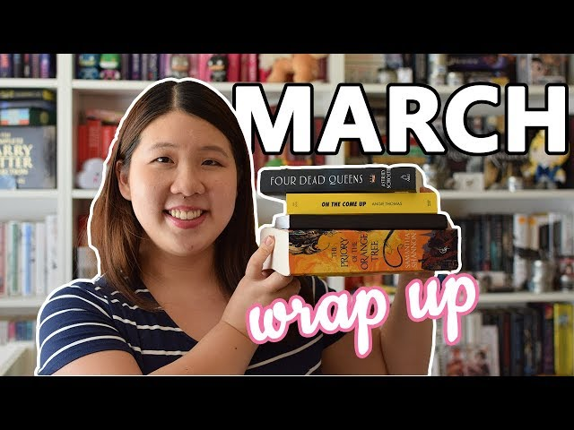 March Wrap Up: 5 Books + Priory of the Orange Tree | 2019