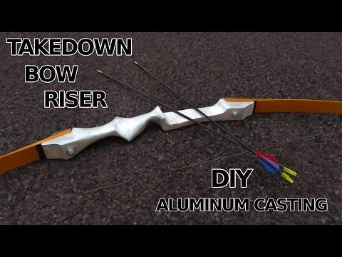 DIY Takedown Bow Riser! Aluminum Casting