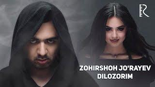 Download Zohirshoh Jo'rayev - Dilozorim   Зохиршох Жураев - Дилозорим Mp3 and Videos