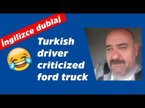 Turkish driver swearing to ford engineer