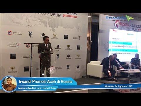 Irwandi Promosi Aceh di Russia Indonesia Business Forum