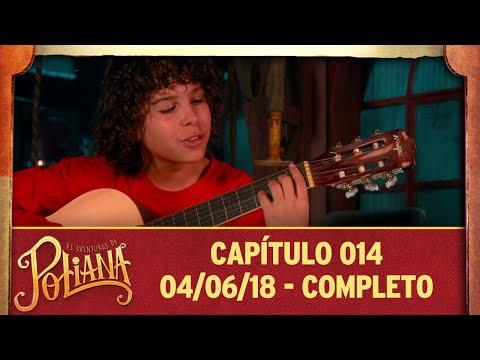 As Aventuras De Poliana | Capítulo 14 - 04/06/18, Completo