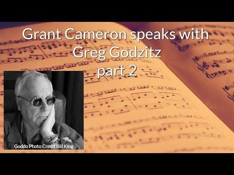 Grant Cameron Speaks with Greg Godovitz (Part 2)