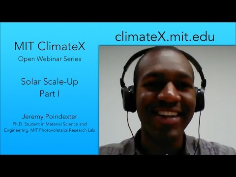 MIT ClimateX Webinar: Solar Scale-Up with Jeremy Poindexter Part I