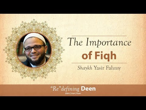 Khutbah - The Importance of Fiqh - Shaykh Yasir Fahmy
