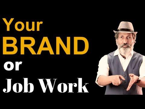 Your brand or Job work   Anurag Aggarwal