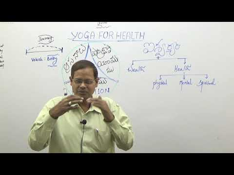 35. YOGA FOR HEALTH (యోగ)I WHY YOGA IS NECESSARY?