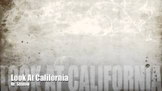 Look At California - Mr. Shadow
