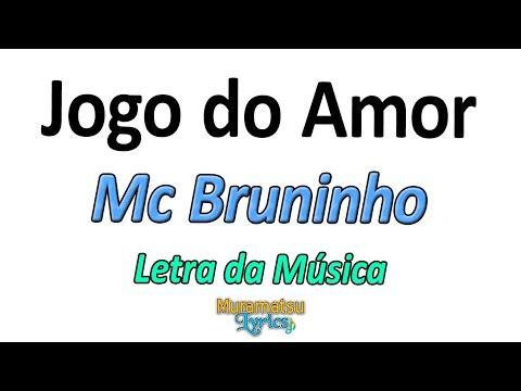 Mc Bruninho - Jogo do Amor - Letra