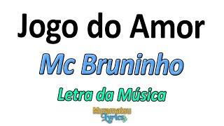 Baixar Mc Bruninho - Jogo do Amor - Letra / Lyrics