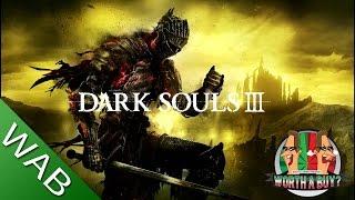 Dark Souls 3 - Worthabuy?