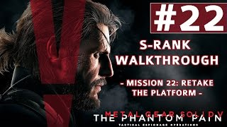 Metal Gear Solid V: The Phantom Pain - S-Rank Walkthrough - Mission 22: Retake The Platform