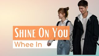 Download Mp3 Whee In - Shine On You Lyrics   Record Of Youth Ost Part. 4   Han / Rom / Eng