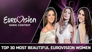 My Top 30 Most Beautiful Eurovision Women (2010 - 2018)