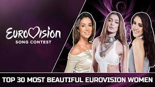 My Top 30 Most Beautiful Eurovision Women (2010 - 2018)