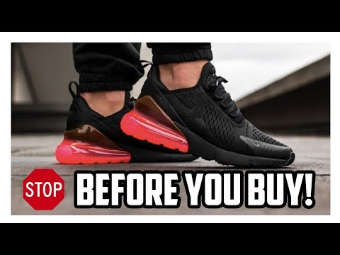 Watch This Before You Buy The Nike Air Max 270!