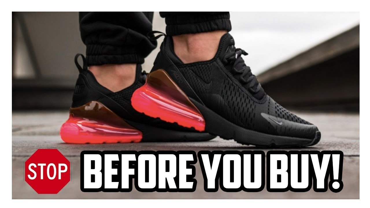 e1e8ebd610641c Watch This Before You Buy The Nike Air Max 270! - YouTube