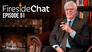 Fireside Chat with Dennis Prager: Ep. 51