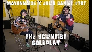 The Scientist - Coldplay | Mayonnaise x Julia Daniel #TBT
