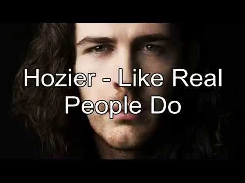 Hozier - Like Real People Do (Lyrics)