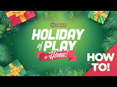 Holiday of Play @ Home: Everything You Need to Know!