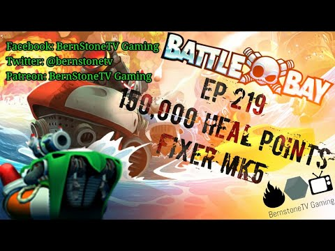 Battle Bay with Bastone Ep. 219: 150,000 heal points with Fixer Mk5!
