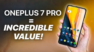 5 Reasons OnePlus 7 Pro is STILL an Incredible Value!