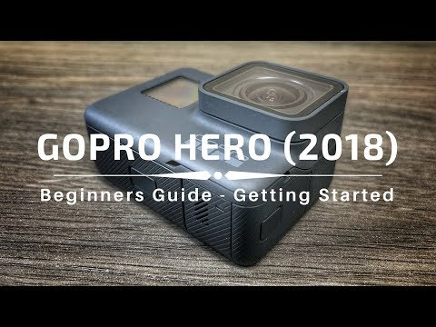 GoPro Hero (2018) Beginners Guide | Getting Started