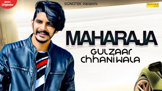 GULZAAR CHHANIWALA : Maharaja | New Haryanvi Songs Haryanavi 2020 | Lyrical Video | Sonotek Music