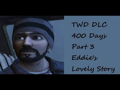 The Walking Dead 400 Days Part 3 - Eddie's Lovely Story