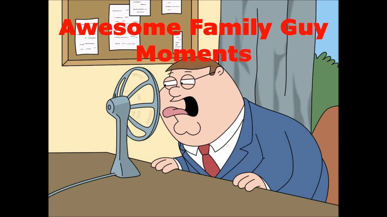 Awesome Family Guy Moments...