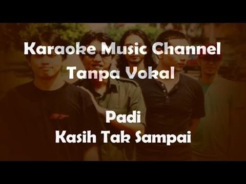 Karaoke Padi  Kasih Tak Sampai  Tanpa Vokal