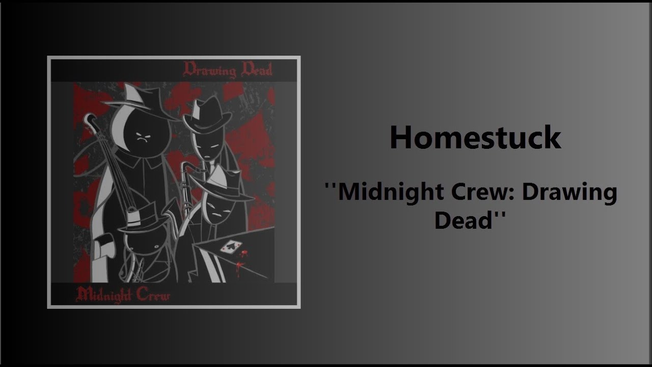 d34933ce3d83 Homestuck - Midnight Crew  Drawing Dead  Full Album  - YouTube