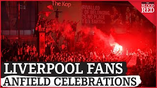 Anfield CELEBRATIONS As Liverpool Become Premier League Champions