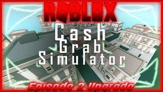 Roblox Cash Grab Simulator *New Simulator* Episode 2 Upgrade