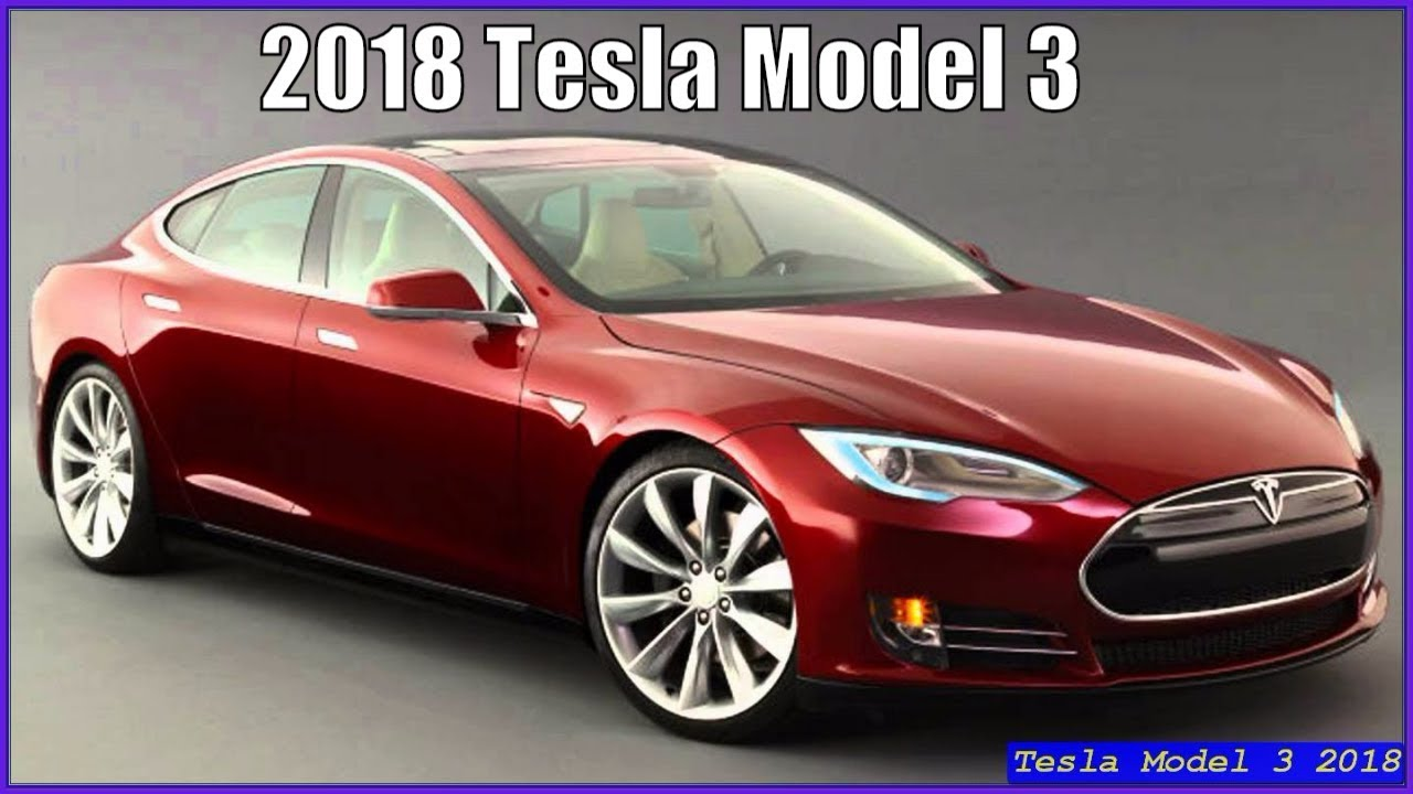 tesla model 3 2018 new electric cars review youtube. Black Bedroom Furniture Sets. Home Design Ideas