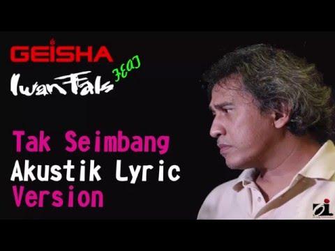 Geisha Ft Iwan Fals - Tak Seimbang Accoustic Lyric Version