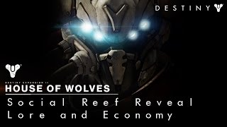 Destiny: Social Reef Reveal, New Lore and Economy