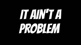 Download It ain't a problem (Official Audio MP3 song and Music Video