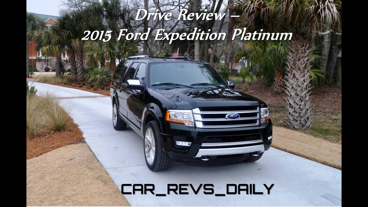Hd road test review 2015 ford expedition el platinum with car revs daily com