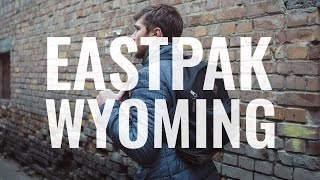 Обзор рюкзака Eastpak Wyoming Into The Out | UiP